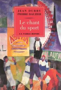 Le chant du sport : histoire d'un thème et textes choisis français et étrangers