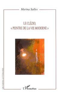 Le Clézio, peintre de la vie moderne