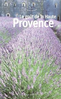 Le goût de la Haute-Provence