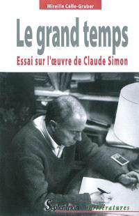 Le grand temps : essai sur l'oeuvre de Claude Simon