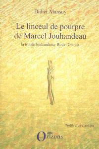 Le linceul de pourpre de Marcel Jouhandeau : la trinité Jouhandeau-Rode-Coquet