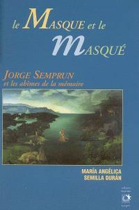 Le masque et le masqué : Jorge Semprun et les abîmes de la mémoire