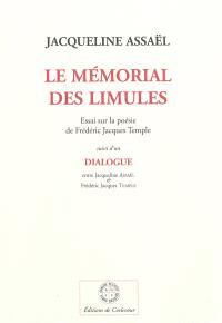 Le mémorial des limules : essai sur la poésie de Frédéric Jacques Temple. Suivi de Dialogue entre Jacqueline Assaël & Frédéric Jacques Temple