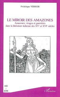 Le miroir des Amazones : Amazones, viragos et guerrières dans la littérature italienne des XVe et XVIe siècles