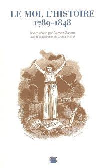 Le moi, l'histoire : 1789-1848