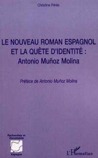 Le nouveau roman espagnol et la quête d'identité : Antonio Munoz Molina