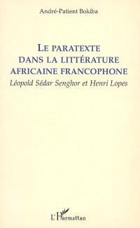 Le paratexte dans la littérature africaine francophone : Léopold Sédar Senghor et Henri Lopes
