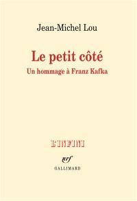 Le petit côté : un hommage à Franz Kafka
