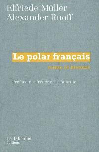 Le polar français : crime et histoire