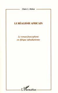 Le réalisme africain : le roman francophone en Afrique subsaharienne