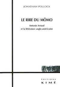 Le rire du Mômo : Antonin Artaud et la littérature anglo-américaine