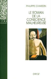 Le roman de la conscience malheureuse : Svevo, Gorki, Mann, Musil, Martin Du Gard, Broch, Roth, Aragon