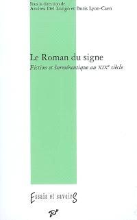 Le roman du signe : fiction et herméneutique au XIXe siècle