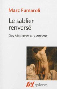 Le sablier renversé : des Modernes aux Anciens