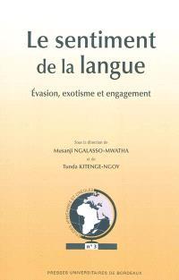 Le sentiment de la langue : évasion, exotisme et engagement