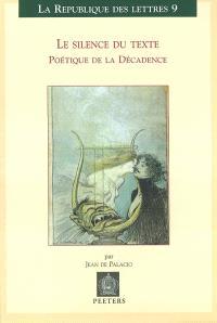 Le silence du texte : poétique de la décadence