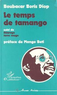 Le Temps de Tamango; Thiaroye, terre rouge