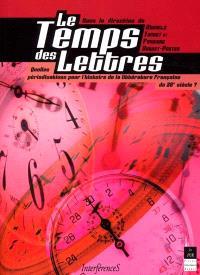 Le temps des lettres : quelles périodisations pour l'histoire de la littérature française du 20e siècle ?