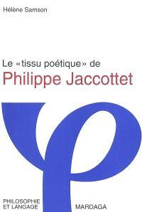 Le tissu poétique de Philippe Jaccottet