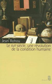 Le XVIIe siècle, une révolution de la condition humaine
