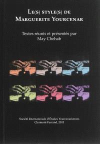 Le(s) style(s) de Marguerite Yourcenar