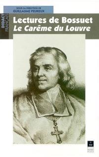 Lectures de Bossuet, le Carême du Louvre