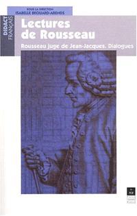 Lectures de Rousseau : Rousseau juge de Jean-Jacques, dialogues