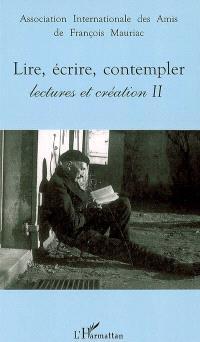 Lectures et création. Volume 2, Lire, écrire, contempler