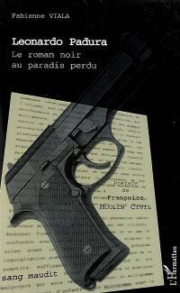 Leonardo Padura : le roman noir au paradis perdu