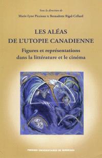 Les aléas de l'utopie canadienne : figures et représentations dans la littérature et le cinéma