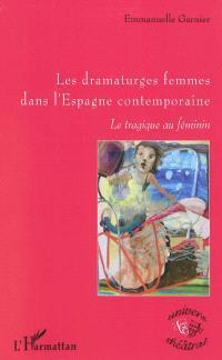 Les dramaturges femmes dans l'Espagne contemporaine : le tragique au féminin