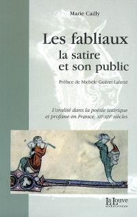 Les fabliaux, la satire et son public : l'oralité dans la poésie satirique et profane en France, XIIe-XIVe siècles