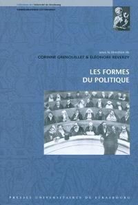 Les formes du politique : actes du séminaire du CERIEL, Centre d'étude sur les représentations, idées, esthétique et littérature, XIXe-XXe siècles