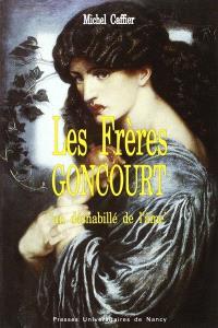 Les Frères Goncourt : un déshabillé de l'âme
