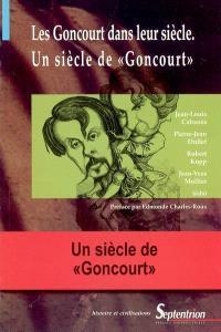 Les Goncourt dans leur siècle, un siècle de Goncourt