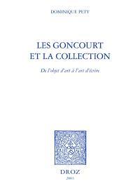 Les Goncourt et la collection : de l'objet d'art à l'art d'écrire