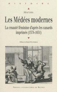 Les Médées modernes : la cruauté féminine d'après les canards imprimés français (1574-1651)