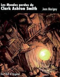 Les mondes perdus de Clark Ashton Smith : d'Atlantis à Zothique