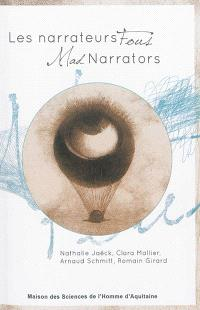 Les narrateurs fous = Mad narrators