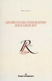 Les récits de conjuration sous Louis XIV