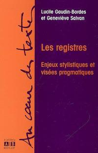 Les registres : enjeux stylistiques et visées pragmatiques : hommage à Anna Jaubert