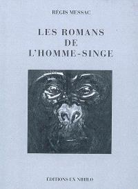 Les romans de l'homme-singe : et autres textes