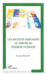 Les sociétés africaines au miroir de Sembène Ousmane