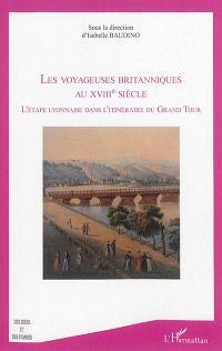 Les voyageuses britanniques au XVIIIe siècle : l'étape lyonnaise dans l'itinéraire du Grand Tour