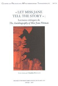 Let Miss Jane tell the story : lectures critiques de The autobiography of Miss Jane Pittman