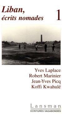Liban, écrits nomades. Volume 1
