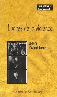 Limites de la violence  : lecture d'Albert Camus