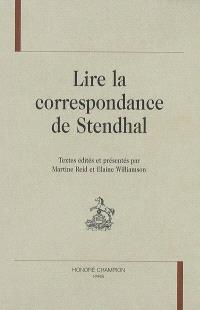Lire la correspondance de Stendhal