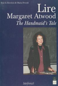 Lire Margaret Atwood : The Handmaid's tale