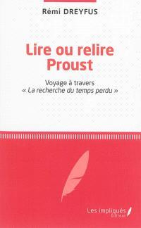 Lire ou relire Proust : voyage à travers La recherche du temps perdu